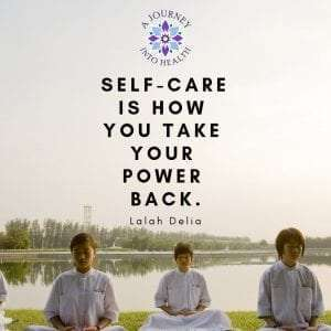 Self care is how you take your power back.